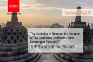 The Guideline to Respond the Issuance of Tax Clearance Certificate (Surat Keterangan Fiskal/SKF)关于签发清关证书的回应指引