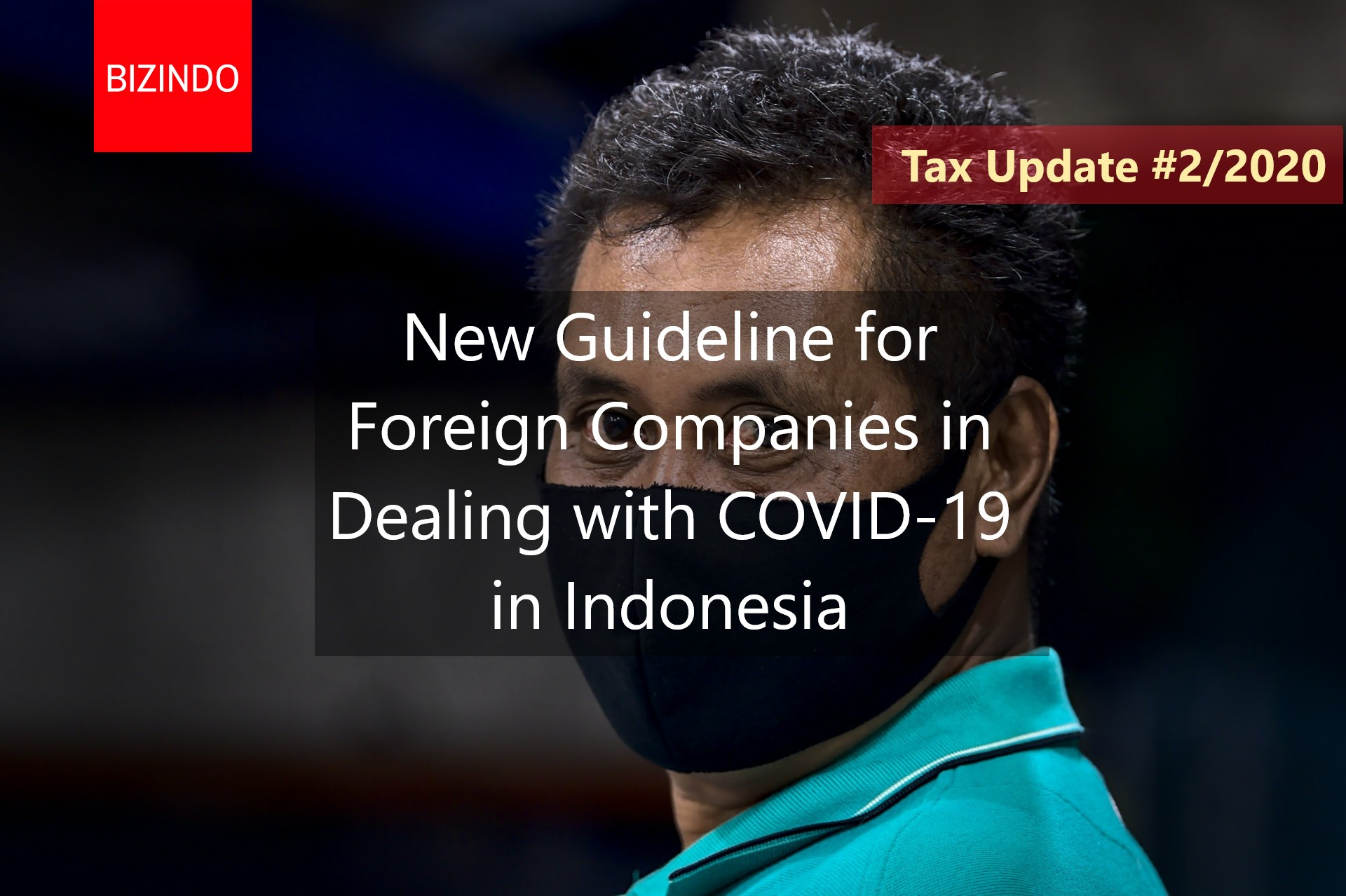 Tax Guideline for Foreign Companies in Dealing with Covid-19 in Indonesia