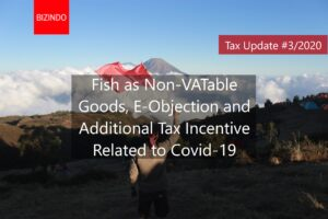 Fish as Non-VATable Goods, E-Objection and Additional Tax Incentive Related to Covid-19